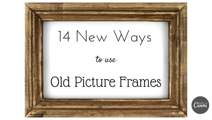 14 new ways to use old picture frames - Alltop Viral
