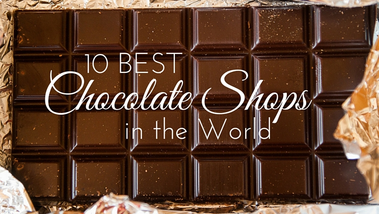 10 Best Chocolate S In The World