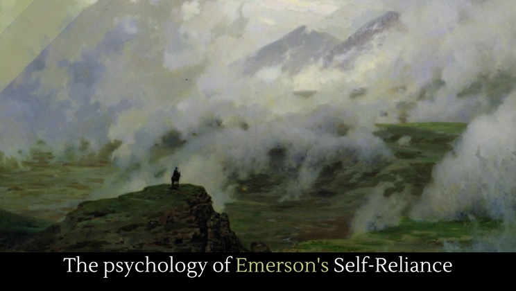 "the psychology of emerson s self reliance viral ralph waldo emerson s essay ""self reliance"" is one of those few essays that can be said to define america reading it is like reading the ethos of our"